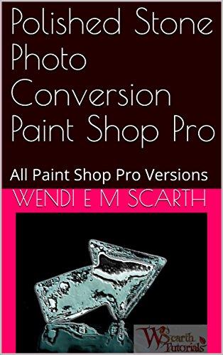 Polished Stone Photo Conversion Paint Shop Pro: All Paint Shop Pro Versions (Paint Shop Pro Made Easy Book 394) (English Edition)