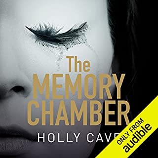 The Memory Chamber                   By:                                                                                                                                 Holly Cave                               Narrated by:                                                                                                                                 Imogen Church                      Length: 11 hrs and 34 mins     235 ratings     Overall 3.9