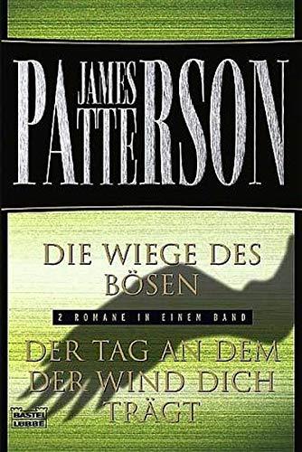 Die Wiege des Bösen/Der Tag, an dem der Wind dich trägt: 2 Romane in einem Band (Allgemeine Reihe. Bastei Lübbe Taschenbücher)