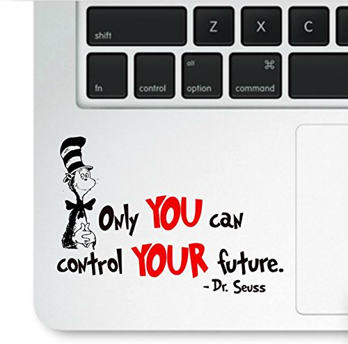 Dr. Seuss Cat in The Hat Motivational Life Quote Only You can Change Your Future Clear Vinyl Printed Decal Sticker for Laptop trackpad MacBook, Compatible with All MacBook Retina, Pro and Air Models