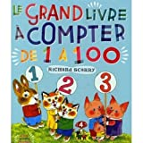 Le grand livre a compter de 1 a 100 (French Edition) by Richard Scarry (2009-11-02) - French and European Publications Inc - 02/11/2009