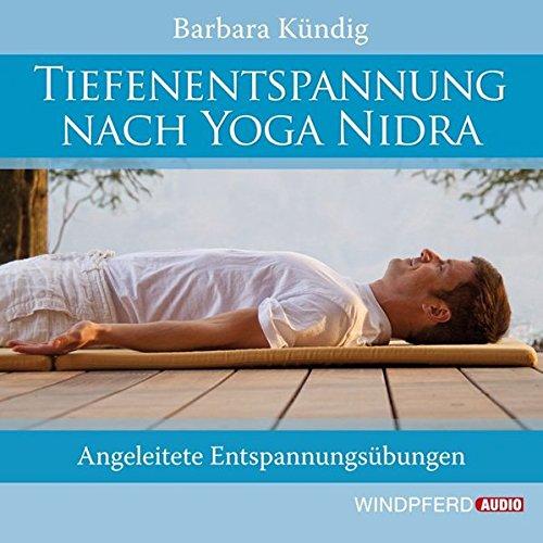 Tiefenentspannung nach Yoga Nidra: Angeleitete Entspannungsübungen