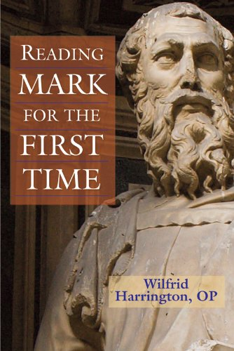 Reading Mark for the First Time by [Wilfrid J. Harrington OP]
