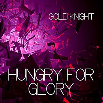 Hungry for Glory