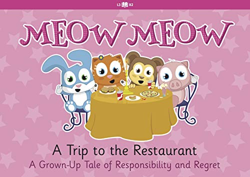 A Trip to the Restaurant: A Grown-Up Tale of Responsibility and Regret (Meow Meow Book 10) (English Edition)