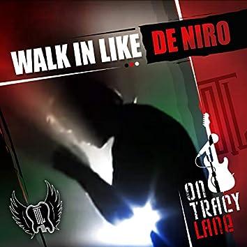 Walk in Like DeNiro