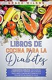 Libros de Cocina para la Diabetes: 2 Manuscritos Completos c