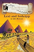 Lexi and Imhotep: To The Rescue (Lexi Catt's Meowmoirs-Tales of Heroic Scientists)