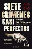 Siete crímenes casi perfectos: Una exploración de los siete casos más sonados en la España actual (Best Seller)