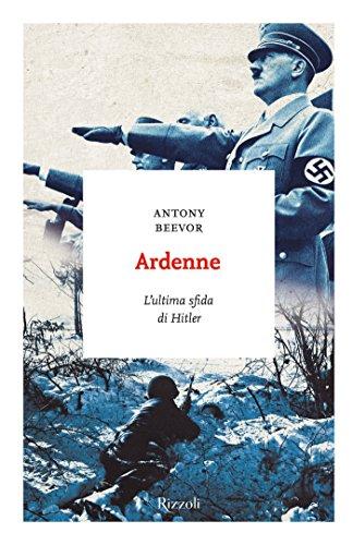 Ardenne: L'ultima sfida di Hitler