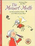 Die Mozart-Motte: Eine Klavier-Geschichte mit Löchern und 12 Werken des jungen...