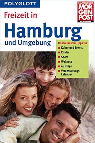 Freizeit in Hamburg und Umgebung (Polyglott Freizeitführer)