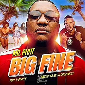 Big Fine (feat. S-8ighty)
