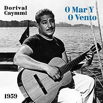 O Mar Y O Vento - 1959