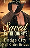 Saved By The Cowboys. Dodge City Mail Order Brides (English Edition)