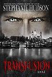 Transfusion: A Vampire King Paranormal Romance (Kindle Edition)