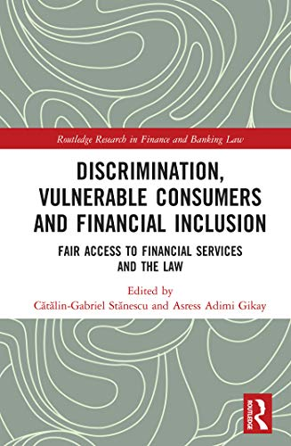 Discrimination, Vulnerable Consumers and Financial Inclusion: Fair Access to Financial Services and the Law (Routledge Research in Finance and Banking Law) (English Edition)