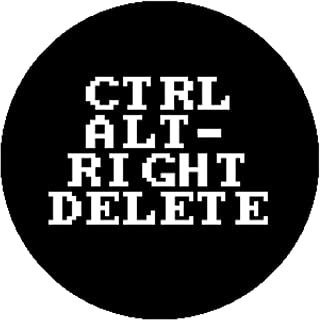 Badge Pin Ctrl Control Alt-Right Alt Delete Antifa Anti Racist Fascist Liberal