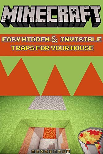 Minecraft Easy Hidden & Invisible Traps for Your House: Starter Base, Creative Builder Ideas, Handbook (English Edition)