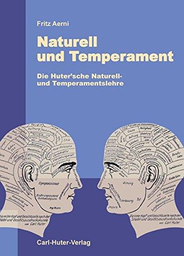 Naturell und Temperament: Die Huter'sche Naturell- und Temperamentslehre.