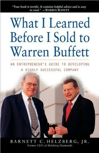 What I Learned Before I Sold to Warren Buffett (text only) 1st (First)...