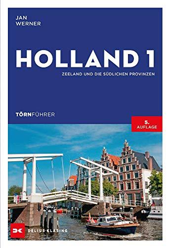 Törnführer Holland 1: Zeeland und die südlichen Provinzen