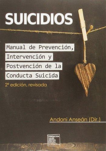 Suicidios. Manual De Prevencion, Intervencion y Postvencion De La Conducta Suicida