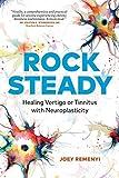Rock Steady: Healing Vertigo or Tinnitus with...