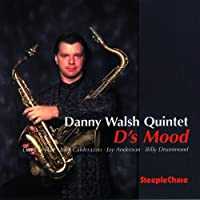 D's Mood by Danny Walsh Quintet (1997-12-18)