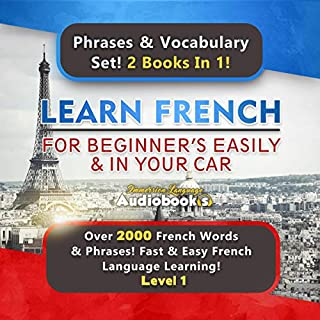 Learn French for Beginners Easily & in Your Car Audiobook Super Bundle! Phrases & Vocabulary Set! 2 Books in 1! (Level 1)     Over 2000 French Words & Phrases! Fast & Easy French Language Learning!              By:                                                                                                                                 Immersion Language Audiobooks                               Narrated by:                                                                                                                                 Jerome Grondin                      Length: 8 hrs and 52 mins     46 ratings     Overall 4.4