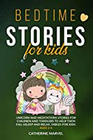 Bedtime Stories For Kids: Unicorn and Meditations Stories for Children and Toddlers to Help Them Fall Asleep and Relax. Fables For Kids. Ages 2-6
