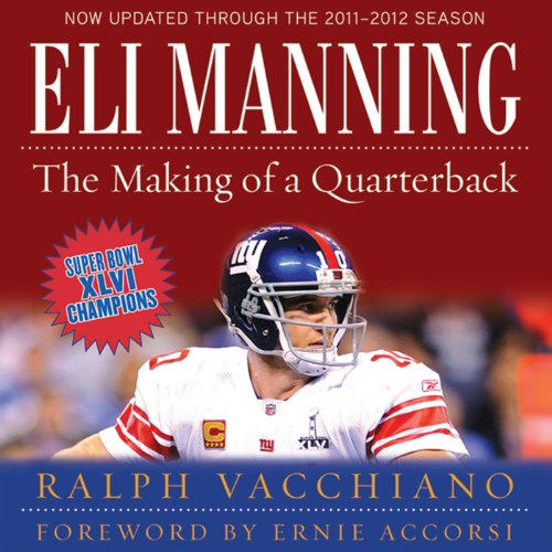 Eli Manning: The Making of a Quarterback audiobook cover art