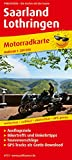 Saarland - Lothringen: Motorradkarte mit Ausflugszielen, Einkehr- & Freizeittipps, GPS-Tracks als Gratisdownload, wetterfest, reißfest, abwischbar, GPS-genau. 1:200000 (Motorradkarte / MK)