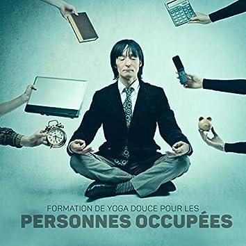 Formation de Yoga Douce Pour Les Personnes Occupées (Méditation, Relaxation, Liberté)