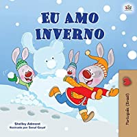 I Love Winter (Portuguese Book for Kids -Brazilian): Portuguese Brazil (Portuguese Bedtime Collection - Brazil)