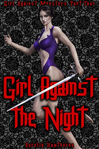 Girl Against the Night (Girl Against Monsters Book 4) (English Edition)