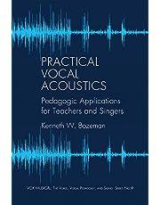 Practical Vocal Acoustics: Pedagogic Applications for Teachers and Singers. (9) (Vox Musicae)