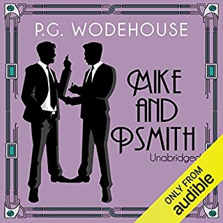 Mike and Psmith                   By:                                                                                                                                 P. G. Wodehouse                               Narrated by:                                                                                                                                 Graham Seed                      Length: 5 hrs and 42 mins     25 ratings     Overall 4.5