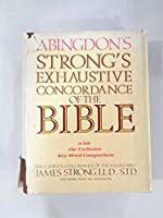 The Exhaustive Concordance of the Bible: Showing Every Word of the Text of the Common English Version 0687400317 Book Cover