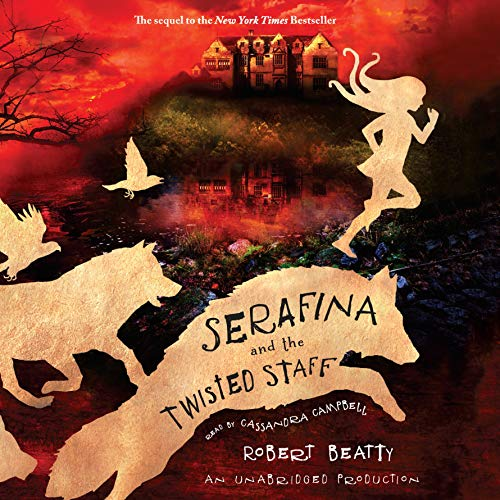 Serafina and the Twisted Staff audiobook cover art