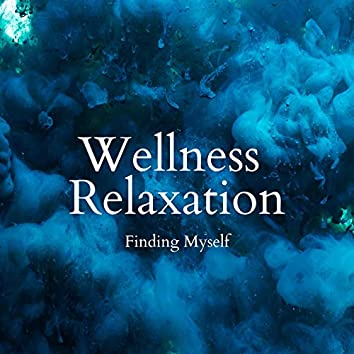 Finding Myself - Wellness Relaxation