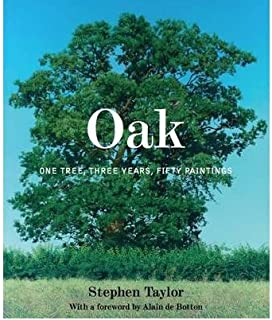 [(Oak: One Tree, Three Years, Fifty Paintings )] [Author: Stephen Taylor] [Jan-2012]