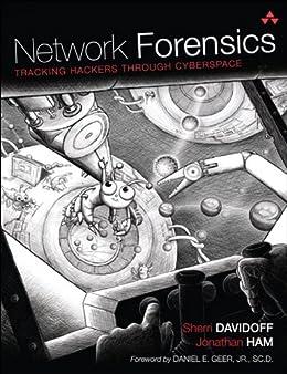 Network Forensics: Tracking Hackers through Cyberspace by [Sherri Davidoff, Jonathan Ham]