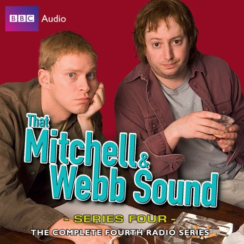 That Mitchell and Webb Sound: Radio Series 4                   Written by:                                                                                                                                 David Mitchell,                                                                                        Robert Webb                               Narrated by:                                                                                                                                 David Mitchell,                                                                                        Robert Webb                      Length: 2 hrs and 48 mins     Not rated yet     Overall 0.0