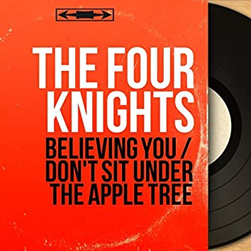 Believing You / Don't Sit Under the Apple Tree (feat. Nelson Riddle and His Orchestra) [Mono Version]