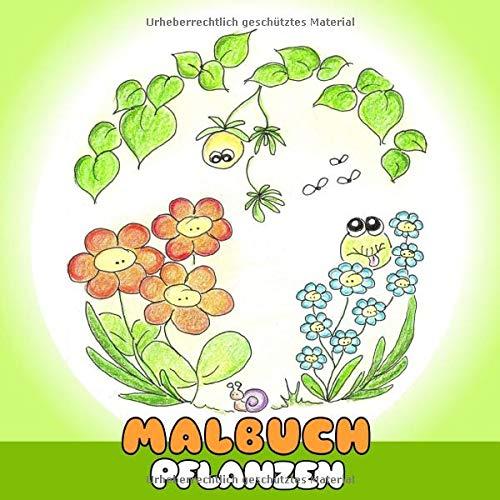 Malbuch Pflanzen: Lustiges Malbuch für Kinder. Mädchen und Jungen faszinieren die Blumen auf der Wiese in der Natur und Umwelt. Kinder-Malbuch zum Malen, Kritzeln und Sammeln.