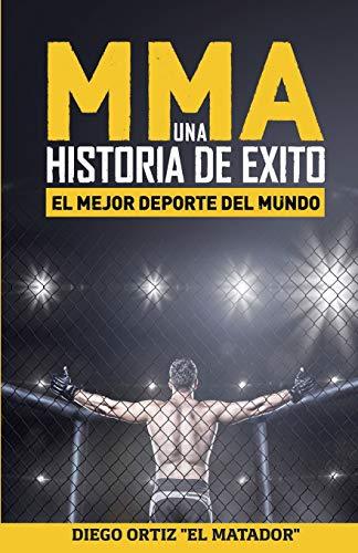 MMA, una historia de exito: El mejor deporte del mundo