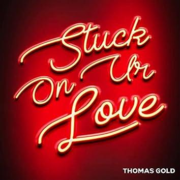 Stuck On Ur Love