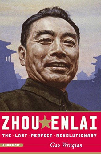 Zhou Enlai: The Last Perfect Revolutionary by [Gao Wenqian, Peter Rand, Lawrence R. Sullivan]