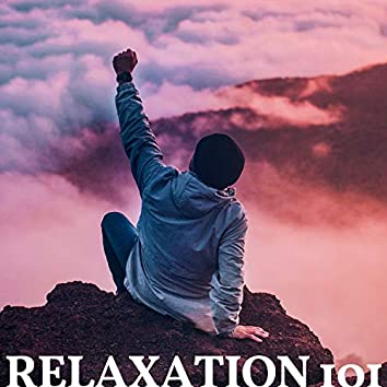 Relaxation 101 - 2 Hours of Peace